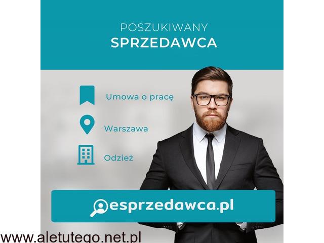 Sprzedawca - praca w sprzedaży - Warszawa