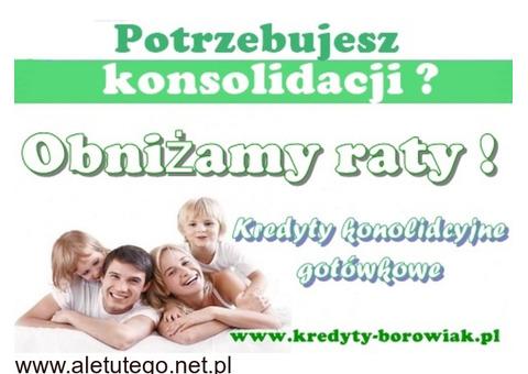 KREDYTY KONSOLIDACYJNE – jedna NISKA rata,zamiast kilku! Cała Polska!