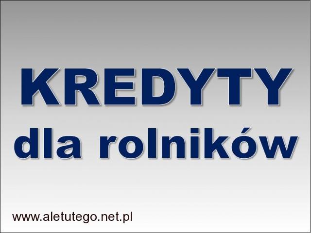 Kredyty dla rolników! Gotówka – do 500 000 zł! Cała Polska! - 1/1