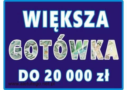Większa GOTÓWKA do 20.000 zł