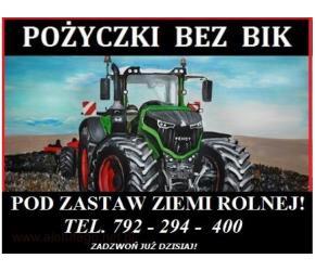Pozabankowe Pożyczki Pod Zastaw Ziemi Rolnej BEZ BAZ Dla Rolników!